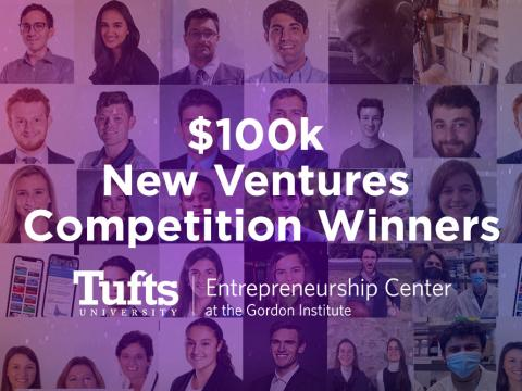 $100k New Ventures Competition Winners | Tufts University | Entrepreneurship Center at the Gordon Institute