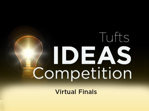 Tufts Ideas Competition Virtual Finals