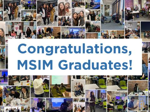 "Photo collage of pictures of MS in Innovation and Management students. Blue text in white box appears on top reading, ""Congratulations, MSIM Graduates!"""