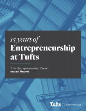 15 Years of Entrepreneurship at Tufts - Impact Report Cover Image